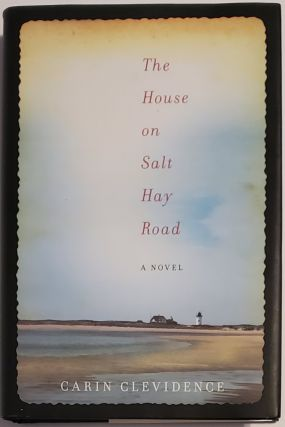 THE HOUSE ON SALT HAY ROAD. Carin Clevidence