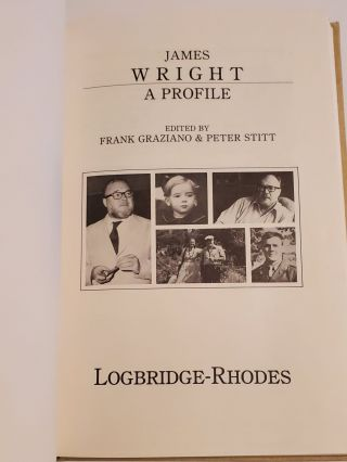 JAMES WRIGHT: A Profile. Edited by Frank Graziano & Peter Stitt.