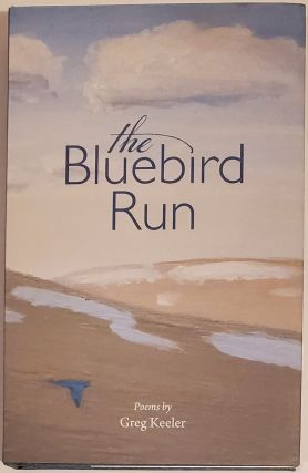 THE BLUEBIRD RUN. Greg Keeler
