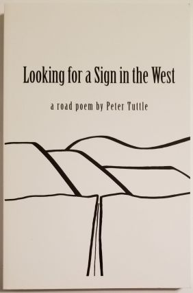 LOOKING FOR A SIGN IN THE WEST. Peter Tuttle