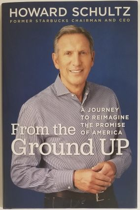 FROM THE GROUND UP. Howard Schultz