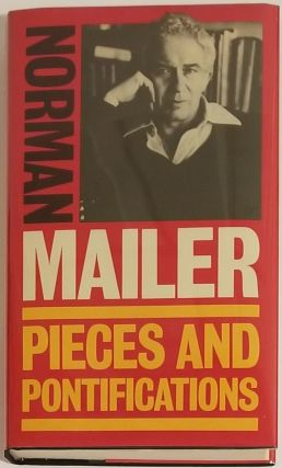 PIECES AND PONTIFICATIONS. Norman Mailer