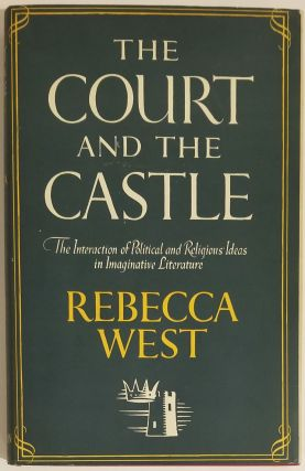 THE COURT AND THE CASTLE. Rebecca West