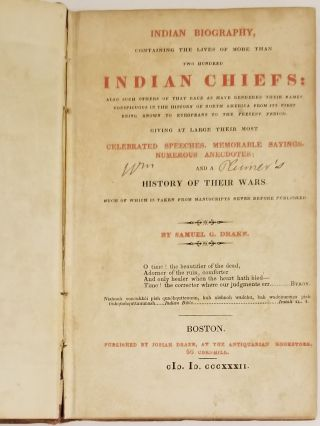 INDIAN BIOGRAPHY, CONTAINING THE LIVES OF MORE THAN TWO HUNDRED INDIAN CHIEFS.