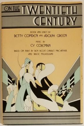ON THE TWENTIETH CENTURY. Book, lyrics, Betty Comden, Adolph. Coleman Green, Cy, Music