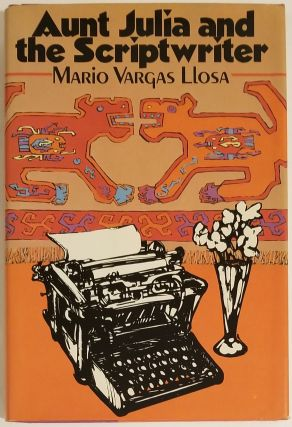 AUNT JULIA AND THE SCRIPTWRITER. Mario Vargas Llosa