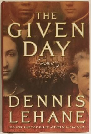 THE GIVEN DAY. Dennis Lehane