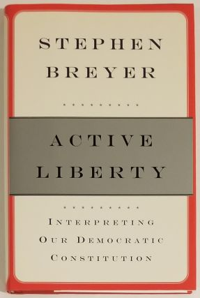 ACTIVE LIBERTY. Stephen Breyer
