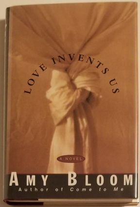LOVE INVENTS US. Amy Bloom
