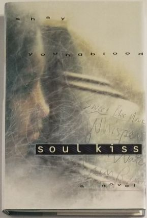 SOUL KISS. Shay Youngblood
