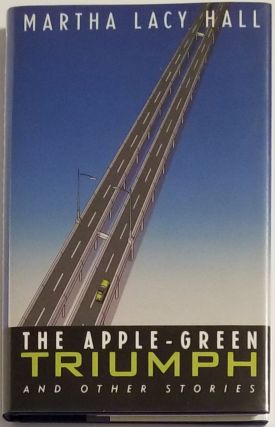 THE APPLE-GREEN TRIUMPH. Martha Lacy Hall